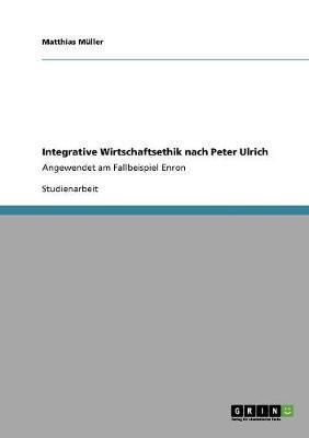 Integrative Wirtschaftsethik nach Peter Ulrich