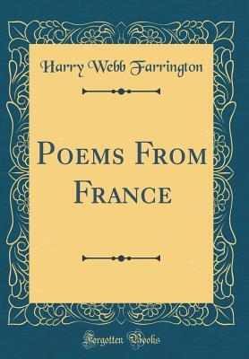 Poems From France (Classic Reprint)