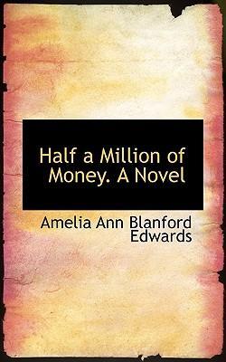Half a Million of Money. a Novel