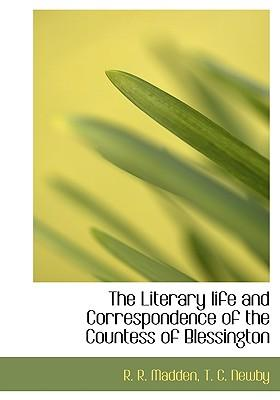 Literary Life and Correspondence of the Countess of Blessing