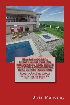 New Mexico Real Estate Wholesaling Residential Real Estate Investor & Commercial Real Estate Investing