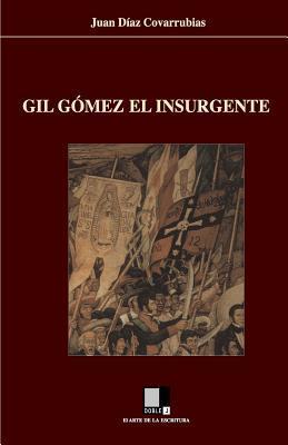 Gil Gómez el insurgente