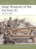 Siege Weapons of the Far East (1)