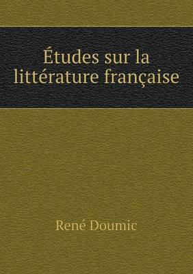 Etudes Sur La Litterature Francaise