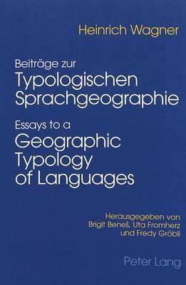 Ausgewahlte Beitrage Zur Typologischen Sprachgeographie/selected Essays To A Geographic Typology Of Languages