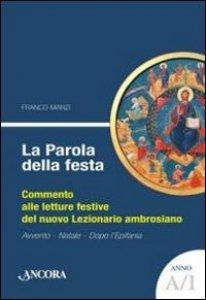 La Parola della festa. Commento alle letture festive del nuovo Lezionario ambrosiano Anno B - 1