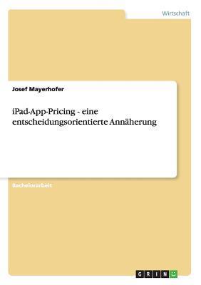 iPad-App-Pricing - eine entscheidungsorientierte Annäherung