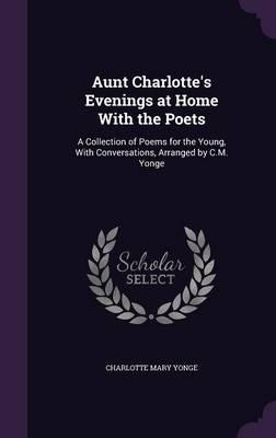 Aunt Charlotte's Evenings at Home with the Poets
