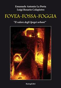 Fovea-Fossa-Foggia. Il valore degli Ipogei urbani