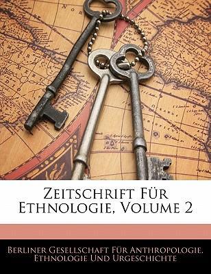 Zeitschrift für Ethnologie, Zweiter Band