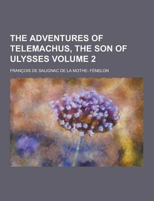 The Adventures of Telemachus, the Son of Ulysses Volume 2