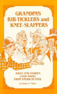 Grandpa's Rib-Ticklers and Knee Slappers