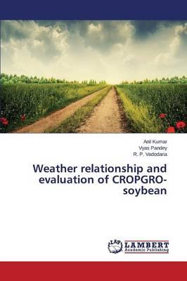 Weather relationship and evaluation of CROPGRO-soybean