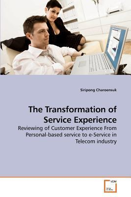 The Transformation of Service Experience
