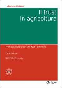 Il trust in agricoltura. Profili giuridici ed economico-aziendali