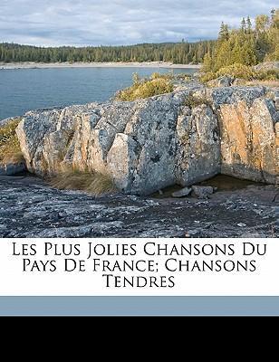 Les Plus Jolies Chansons Du Pays de France; Chansons Tendres