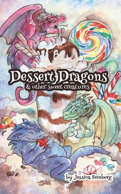 Dessert Dragons & Other Sweet Creatures