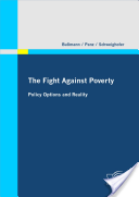 The Fight Against Poverty - Policy Options and Reality