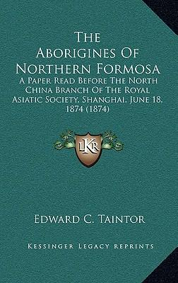 The Aborigines of Northern Formosa