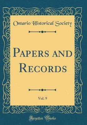 Papers and Records, Vol. 9 (Classic Reprint)