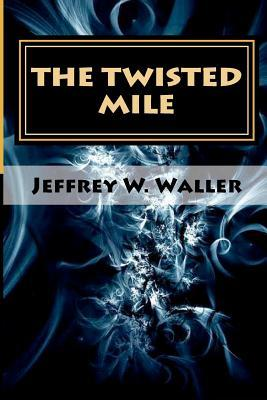 The Twisted Mile