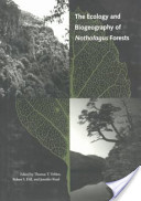 The Ecology and Biogeography of Nothofagus Forests