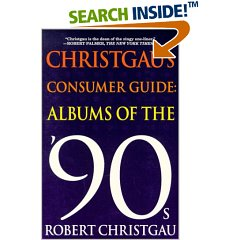 Christgau's Consumer Guide: Albums of the 90s