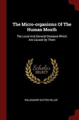 The Micro-Organisms of the Human Mouth