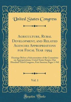 Agriculture, Rural Development, and Related Agencies Appropriations for Fiscal Year 1994, Vol. 1