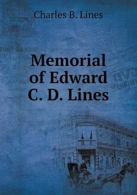 Memorial of Edward C. D. Lines