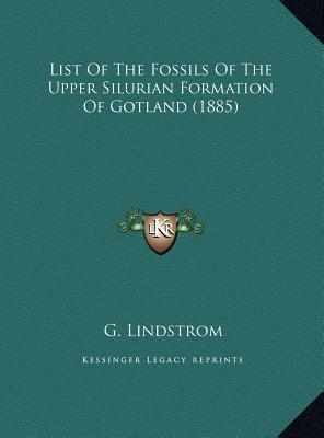 List of the Fossils of the Upper Silurian Formation of Gotland (1885)