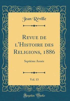 Revue de l'Histoire des Religions, 1886, Vol. 13