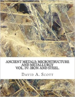 Ancient Metals: Microstructure and Metallurgy, Vol. IV