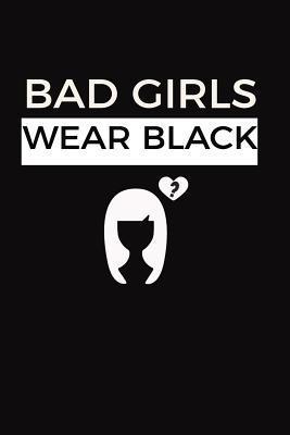 Bad Girls Wear Black Notebook
