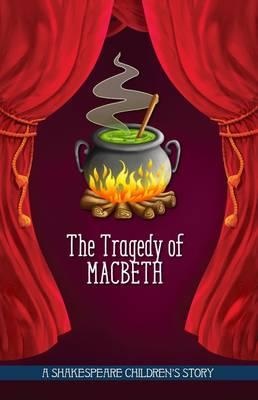 The Tragedy of Macbeth (Twenty Shakespeare Children's Stories