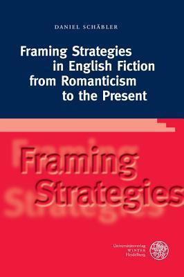 Framing Strategies in English Fiction from Romanticism to the Present