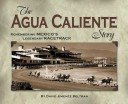 The Agua Caliente Story