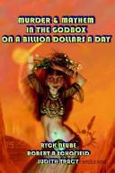 Murder and Mayhem in the God Box on a Billion Dollars a Day