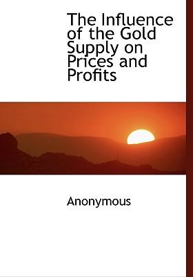 Influence of the Gold Supply on Prices and Profits