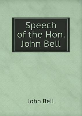 Speech of the Hon. John Bell