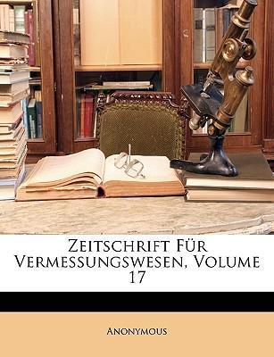 Zeitschrift Fr Vermessungswesen, Volume 17