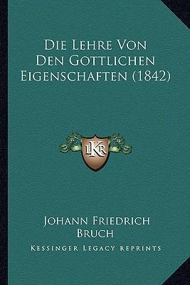 Die Lehre Von Den Gottlichen Eigenschaften (1842)