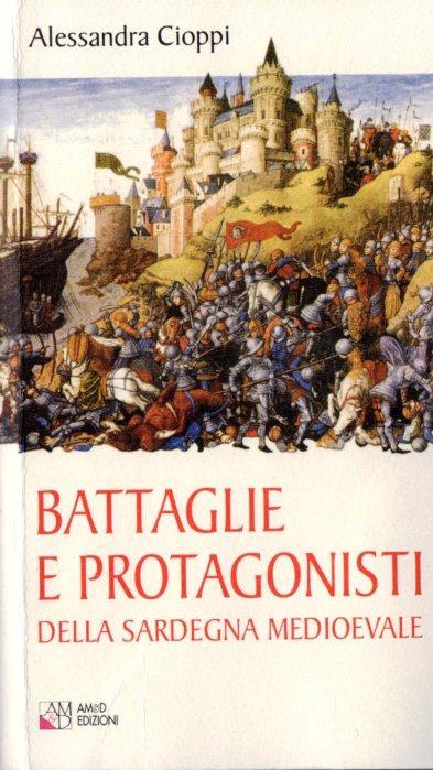 Battaglie e protagonisti della sardegna medioevale