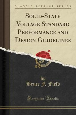 Solid-State Voltage Standard Performance and Design Guidelines (Classic Reprint)