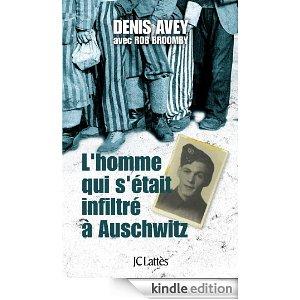 L'homme qui s'était infiltré à Auschwitz