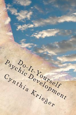 Do-it-yourself Psychic Development