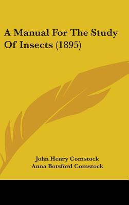 A Manual for the Study of Insects (1895)
