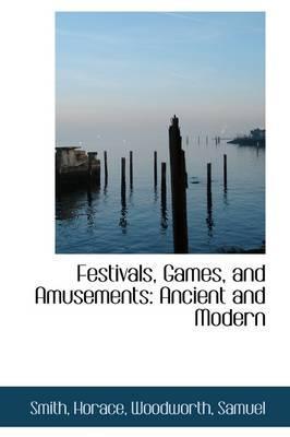 Festivals, Games, and Amusements