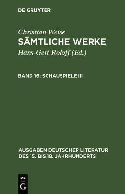 Christian Weise - Samtliche Werke