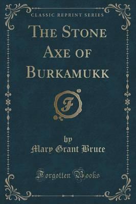 The Stone Axe of Bur...